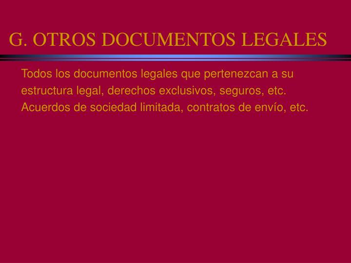 G. OTROS DOCUMENTOS LEGALES