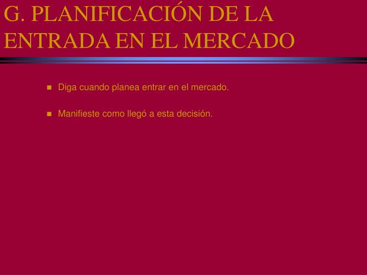 G. PLANIFICACIÓN DE LA ENTRADA EN EL MERCADO