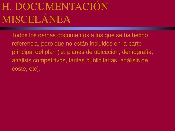 H. DOCUMENTACIÓN MISCELÁNEA