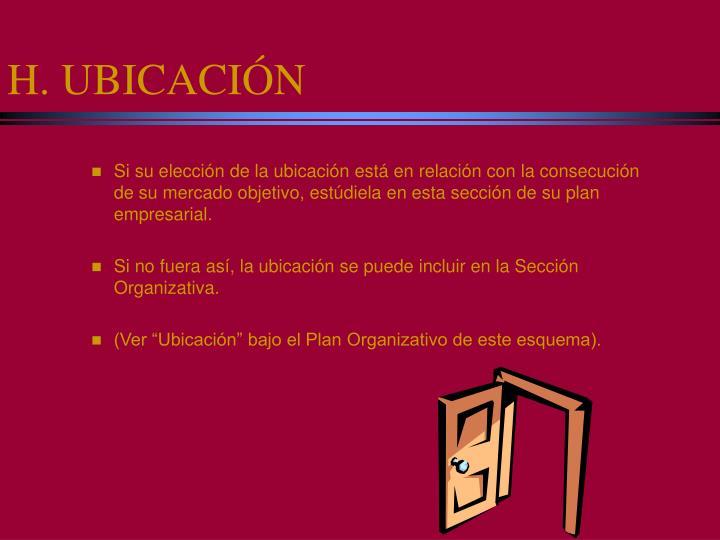 H. UBICACIÓN