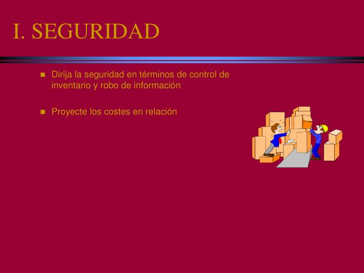 I. SEGURIDAD