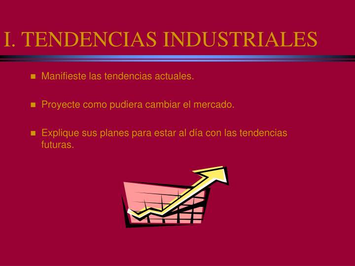I. TENDENCIAS INDUSTRIALES