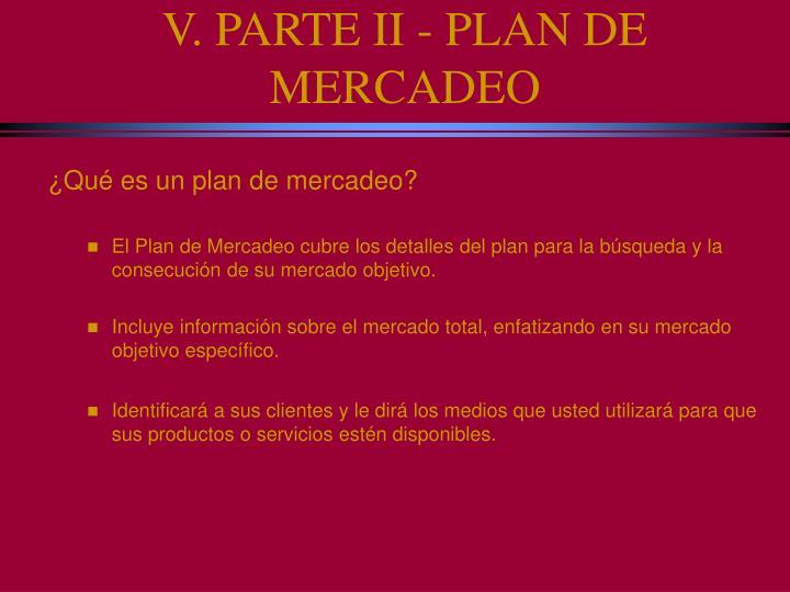 V. PARTE II - PLAN DE MERCADEO