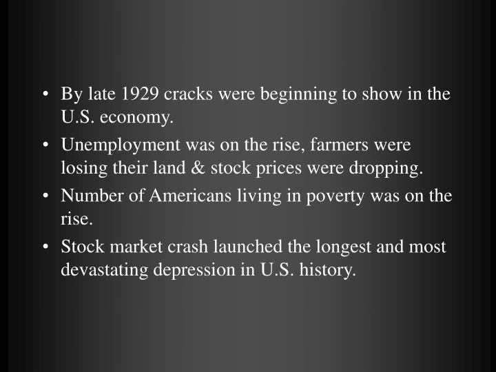 By late 1929 cracks were beginning to show in the U.S. economy.