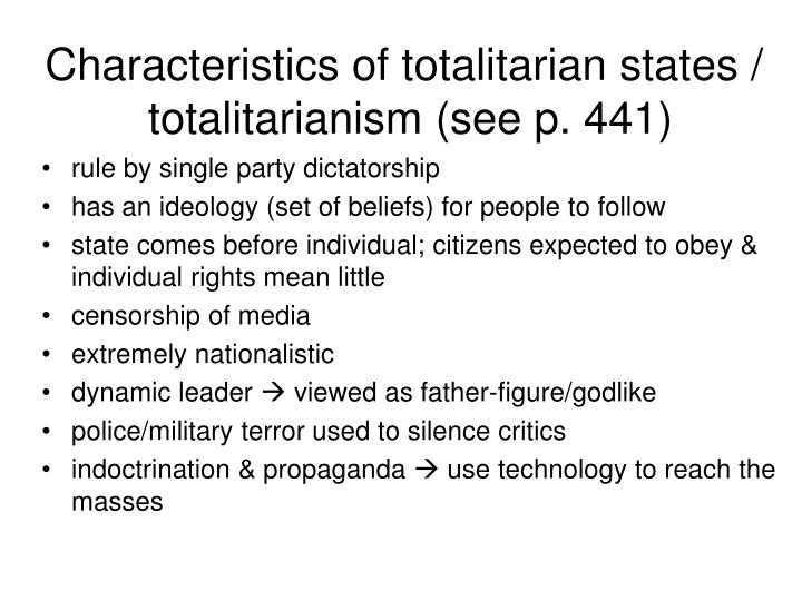 Characteristics of totalitarian states totalitarianism see p 441