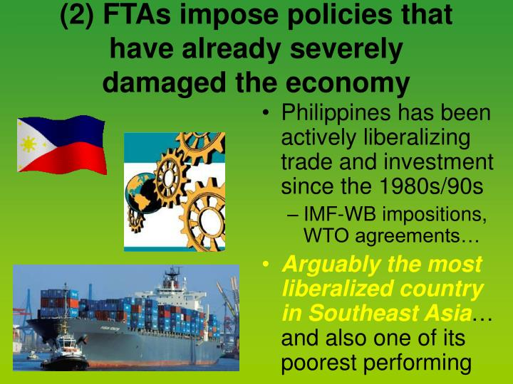 (2) FTAs impose policies that