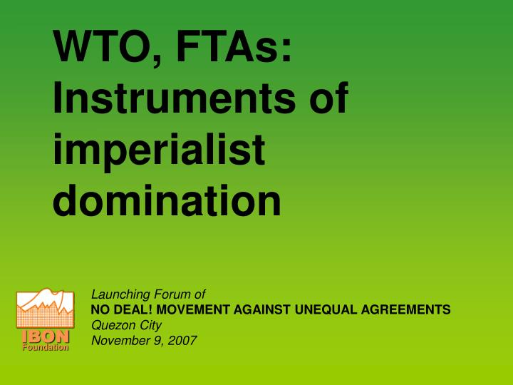 Wto ftas instruments of imperialist domination