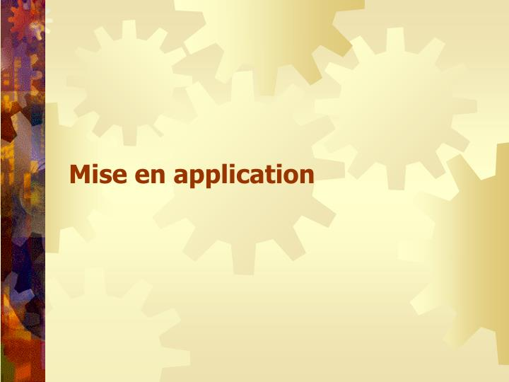 Mise en application