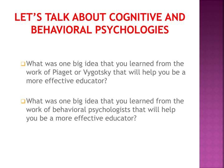 Let's talk about Cognitive and Behavioral Psychologies