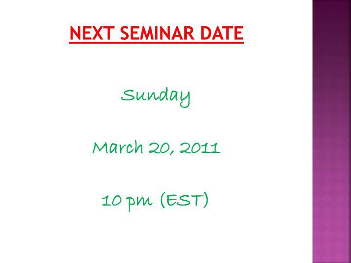 Next Seminar Date
