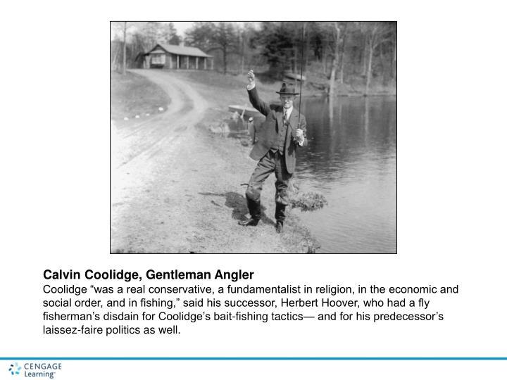 Calvin Coolidge, Gentleman Angler