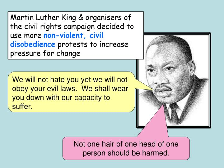 Martin Luther King & organisers of the civil rights campaign decided to use more