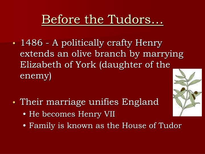 Before the Tudors…