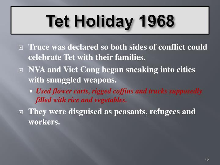 Truce was declared so both sides of conflict could celebrate Tet with their families.