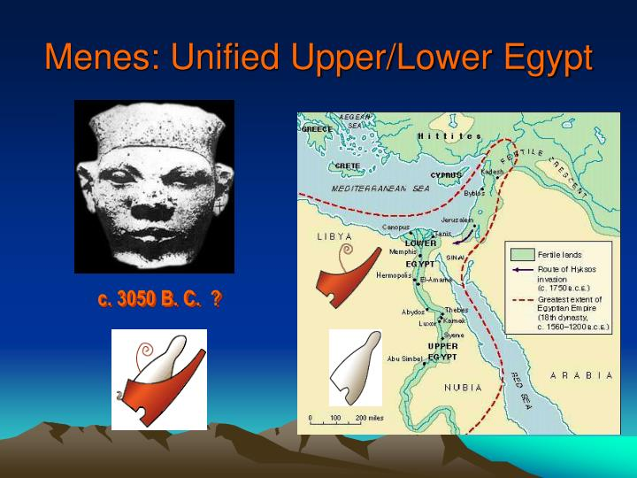 Menes: Unified Upper/Lower Egypt