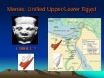 menes unified upper lower egypt