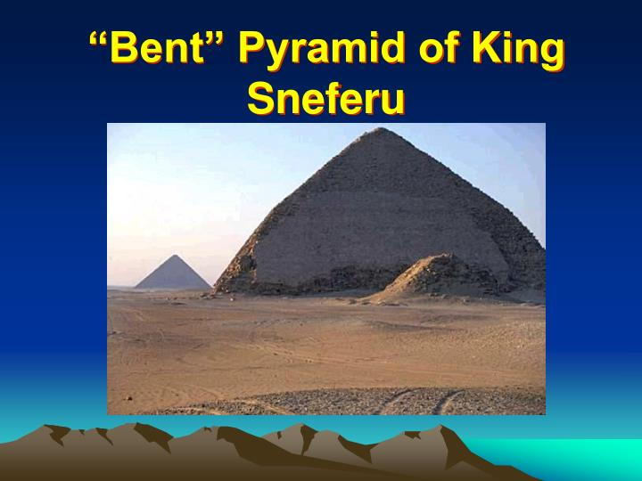 """Bent"" Pyramid of King"