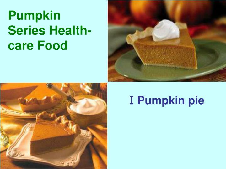 Pumpkin  Series Health-care Food