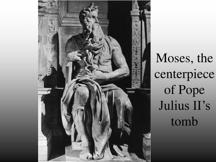 Moses, the centerpiece of Pope Julius II's tomb