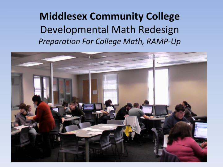 Middlesex community college developmental math redesign preparation for college math ramp up
