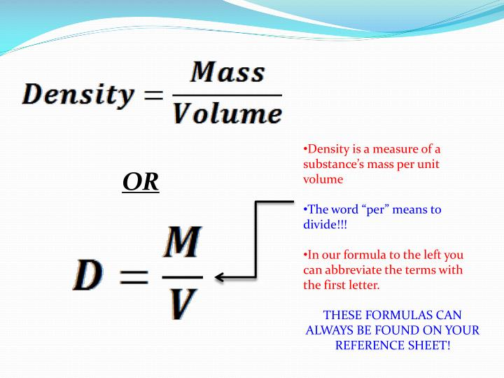 Density is a measure of a substance's mass per unit volume
