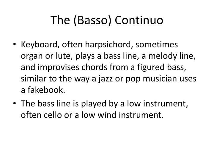 The (Basso) Continuo