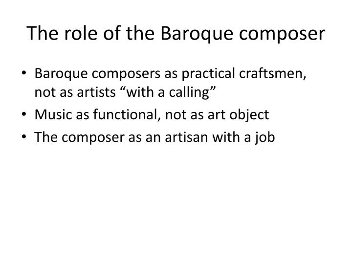 The role of the Baroque composer