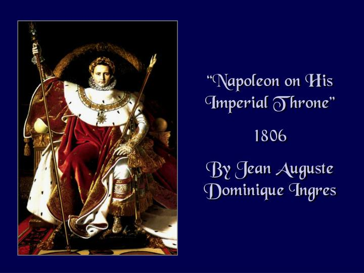 """Napoleon on His Imperial Throne"""