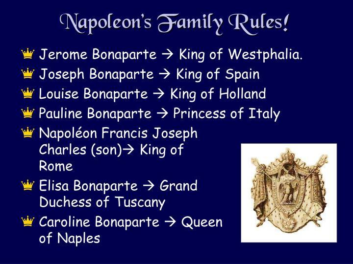 Napoleon's Family Rules!