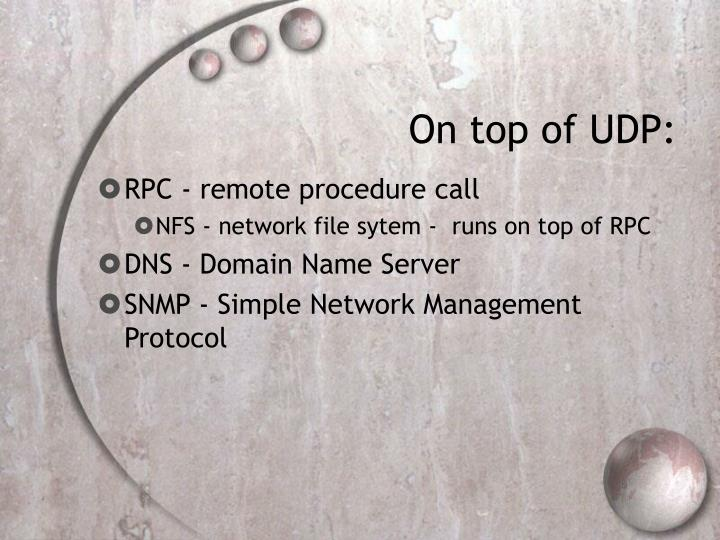 On top of UDP: