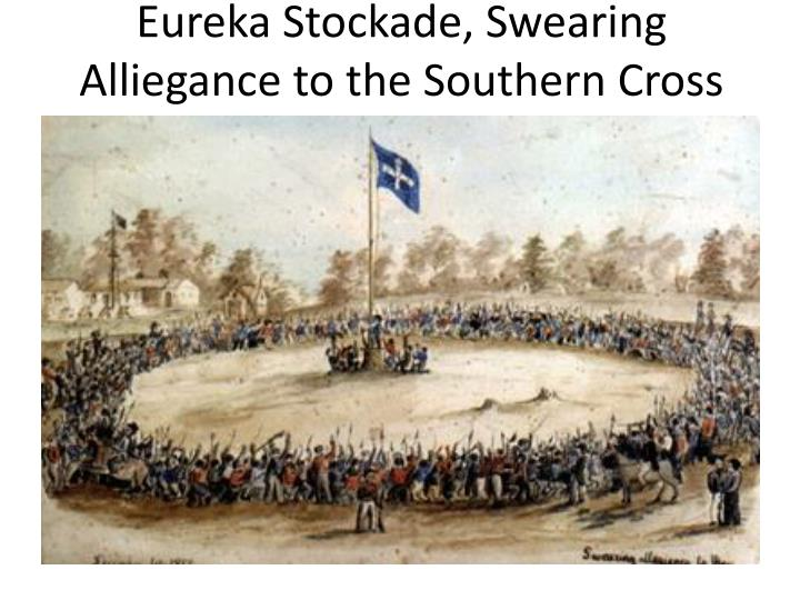 Eureka Stockade, Swearing Alliegance to the Southern Cross