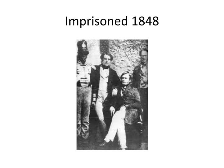Imprisoned 1848
