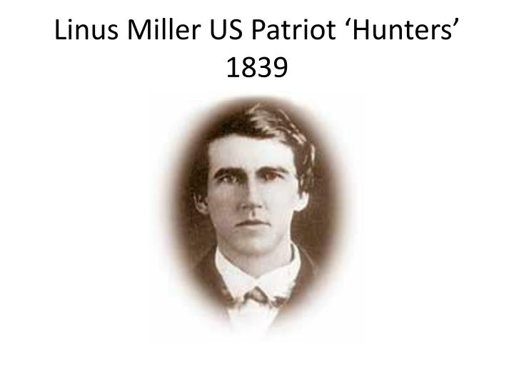 Linus Miller US Patriot 'Hunters' 1839