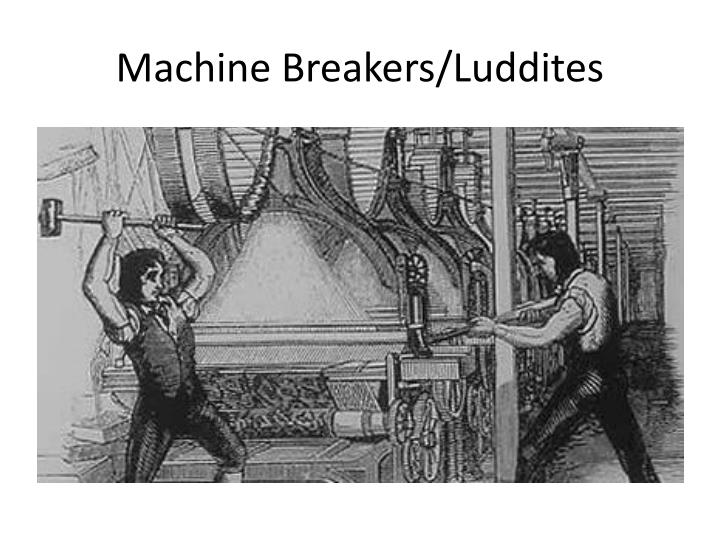 Machine Breakers/Luddites