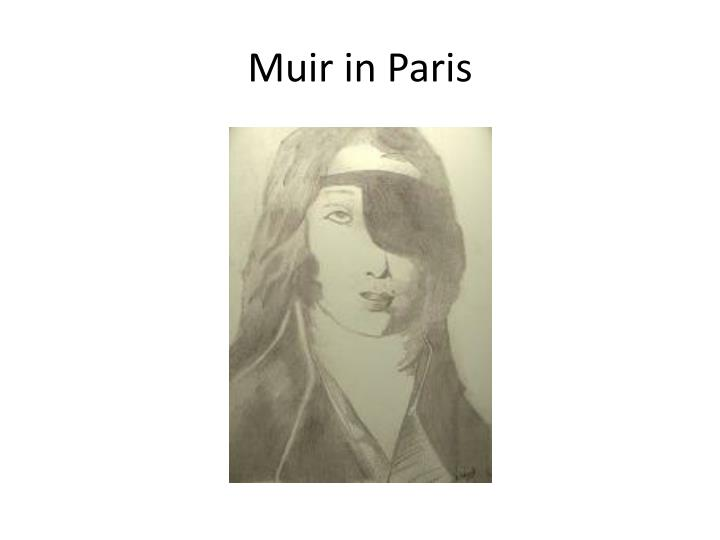 Muir in Paris