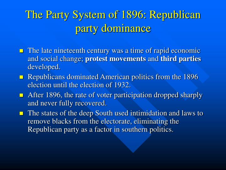 The Party System of 1896: Republican party dominance