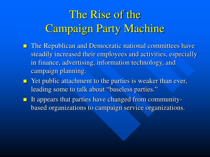 The rise of the campaign party machine