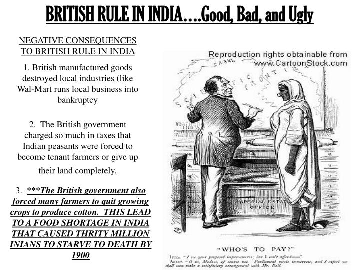 BRITISH RULE IN INDIA….Good, Bad, and Ugly