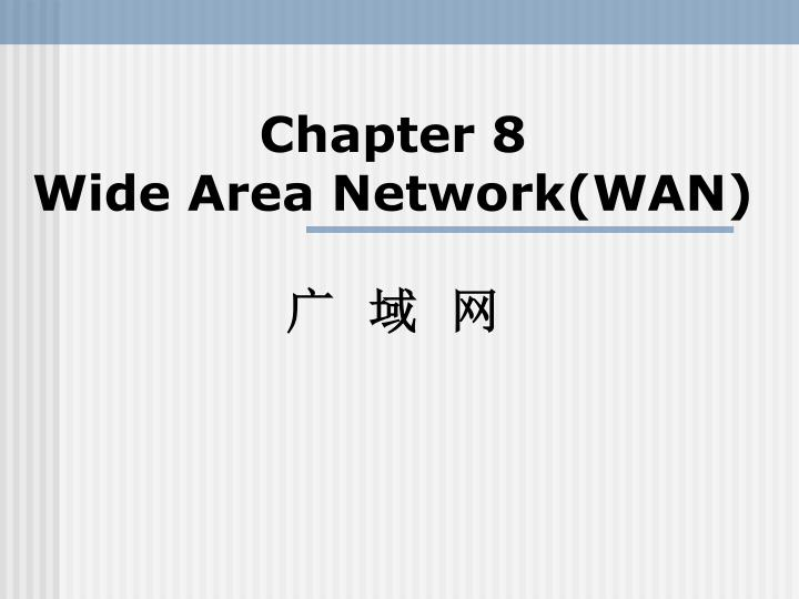 Chapter 8 wide area network wan