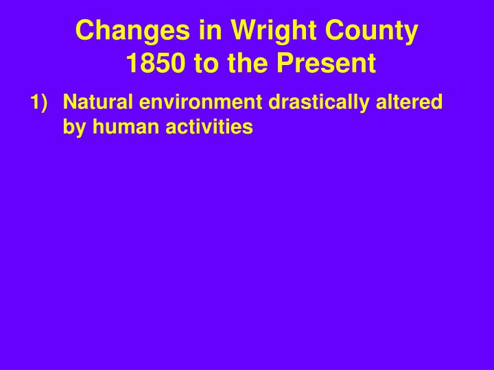 Changes in wright county 1850 to the present
