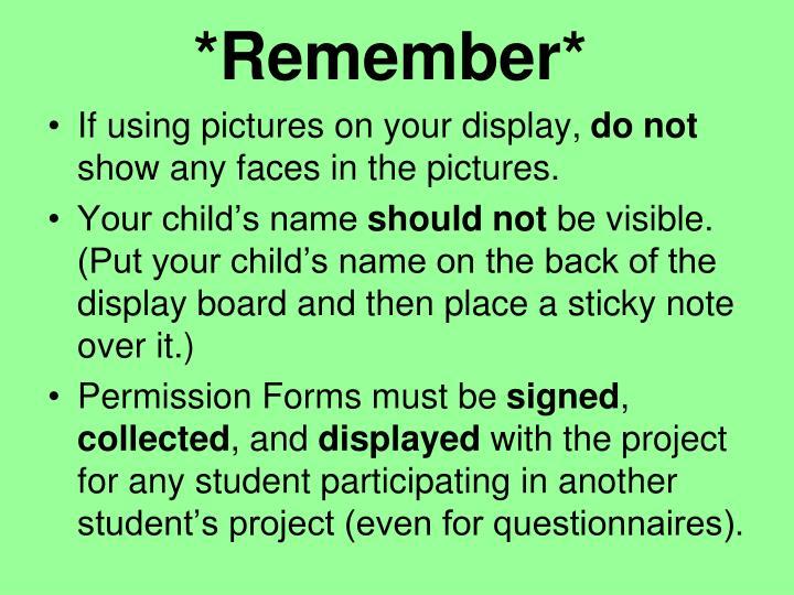 *Remember*