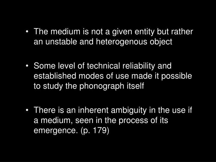 The medium is not a given entity but rather an unstable and