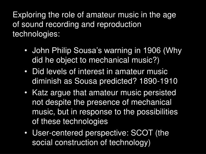 Exploring the role of amateur music in the age of sound recording and reproduction technologies: