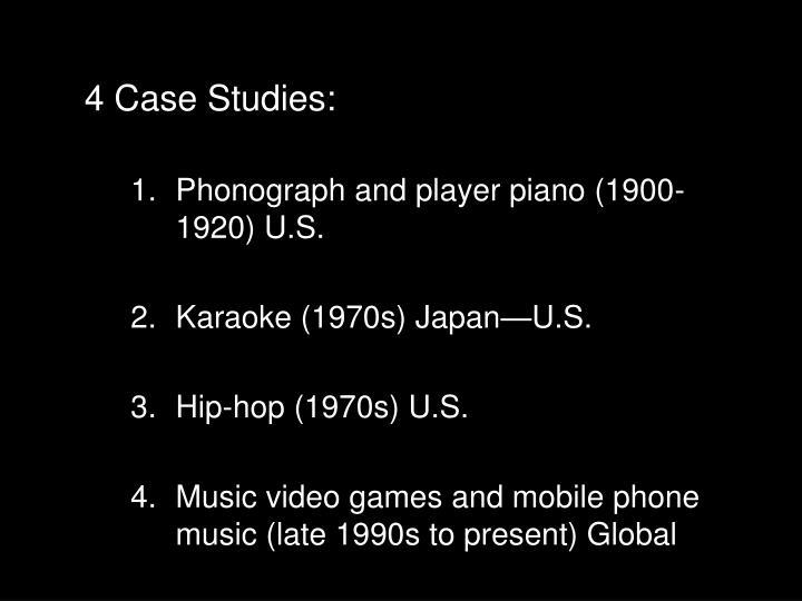 4 Case Studies: