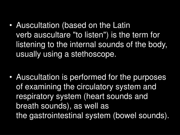 Auscultation (based on the Latin verb