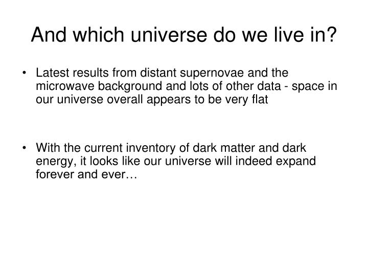 And which universe do we live in?