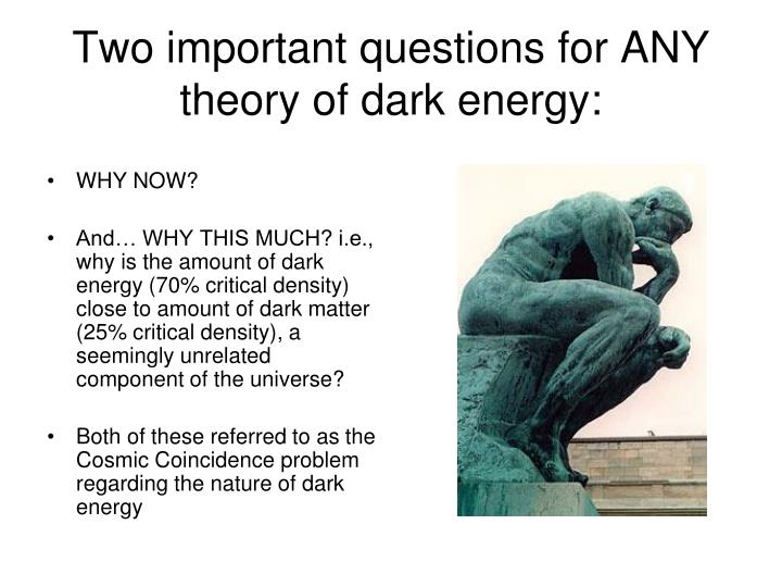 Two important questions for ANY theory of dark energy: