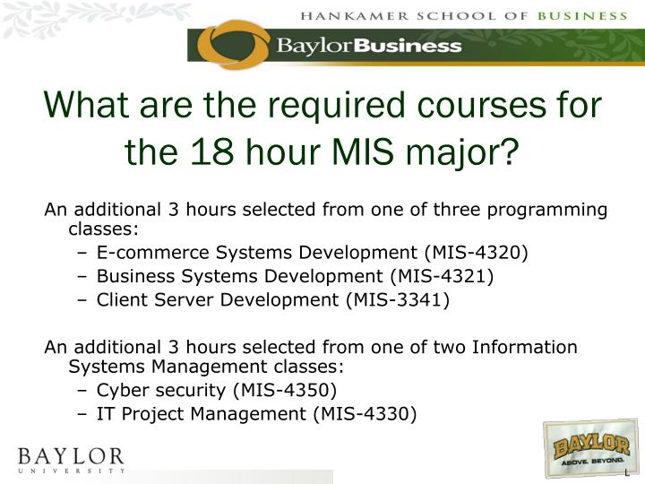 What are the required courses for the 18 hour MIS major?