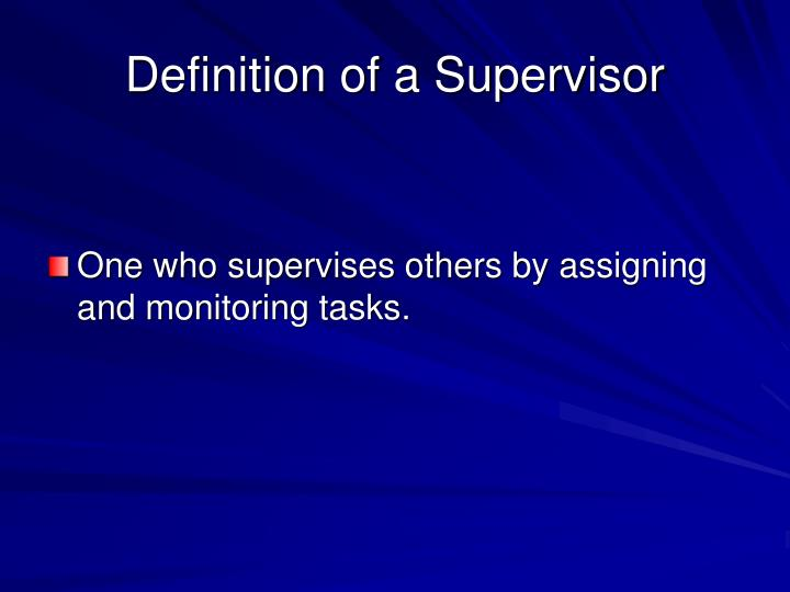 Definition of a Supervisor