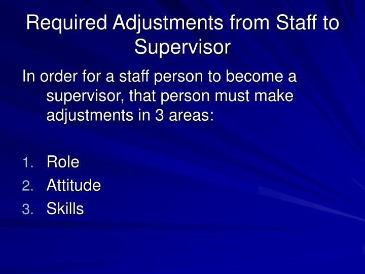 Required Adjustments from Staff to Supervisor